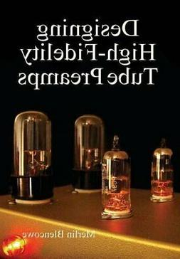 Designing High-Fidelity Valve Preamps, Blencowe 978095615453