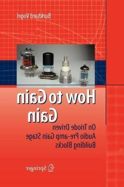 How to Gain Gain : A Reference Book on Triodes in Audio Pre-